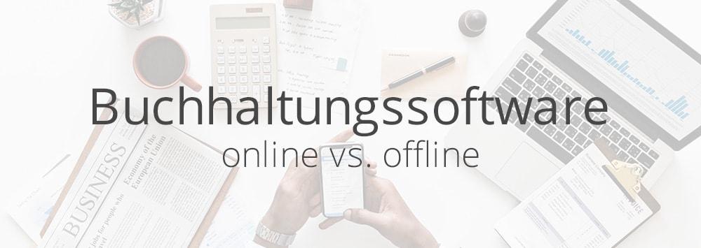 Buchhaltungssoftware online oder offline